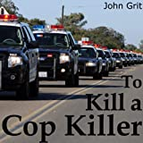 To Kill a Cop Killer (Detective Threepersons Book 1)