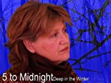 Deep in the Winter by 5 to Midnight