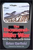 img - for Thousand-Mile War: World War II in Alaska and the Aleutians (Classic Reprint Series) book / textbook / text book