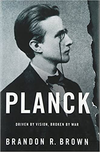 amazon com planck driven by vision broken by war 9780190219475