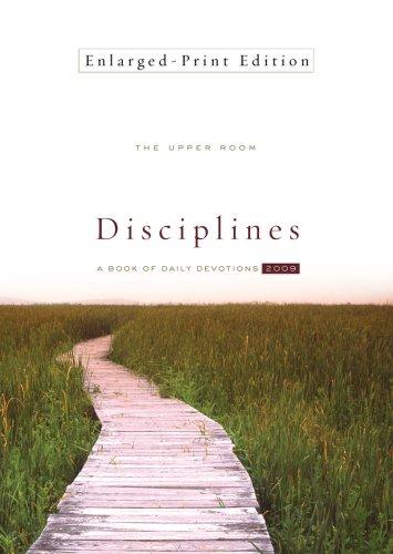 The Upper Room Disciplines 2009: A Book of Daily Devotions (Upper Room Disciplines: A Book of Daily (Large Print)) - 2009 Calendar Print