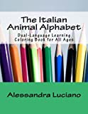 The Italian Animal Alphabet: Dual-Language Learning Coloring Book