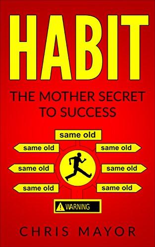 Habits: The Mother Secret to Success (Habit,eliminate,wealth,prosperity)