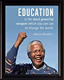 Nelson Mandela Quote ''Education is the most powerful weapon'' | Motivational Poster, Print, Picture or Framed Wall Art Decor - Inspirational Quotes Collection - Christmas Gifts (8x10 Framed)