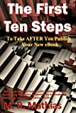 The First Ten Steps, M. Mathias, 1463606877