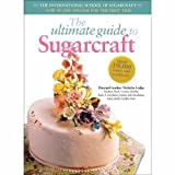img - for The Ultimate Guide to Sugarcraft: The International School of Sugarcraft book / textbook / text book