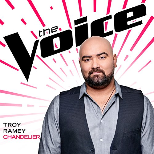 Amazon.com: Chandelier (The Voice Performance): Troy Ramey: MP3 ...