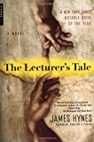 The Lecturer's Tale, James Hynes, 0312287712