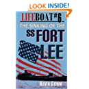 Lifeboat #6: The Sinking of the SS Fort Lee