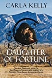 Daughter of Fortune, Carla Kelly, 160381891X