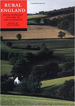 Book Rural England: A History of the Landscape (Illustrated Histories)