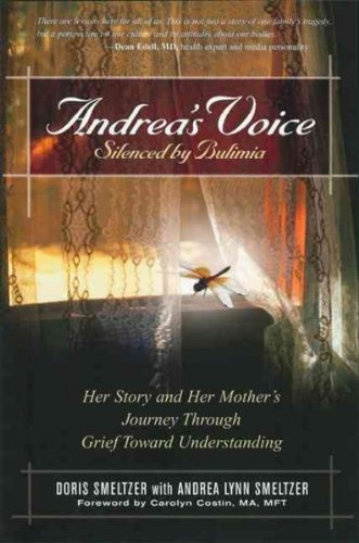 Andreas Voice- Silenced By Bulimia Her Story And Her Mothers Journey Through Grief Toward Understanding Andreas Voice- Silenced By Bulimia