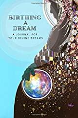 Birthing A Dream: A Blank Lined Journal for Your Devine Dreams Paperback