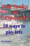 Cut Taxes in Retirement, Dan Keppel, 1499590954
