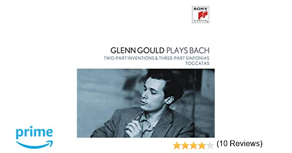 Glenn Gould Plays Bach: Two-Part Inventions & Three-Part Sinfonias Bwv 772-801: Glenn Gould: Amazon.es: Música