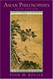 img - for By John M. Koller - Asian Philosophies: 5th (fifth) Edition book / textbook / text book