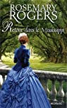 La belle du Mississippi, tome 2 : Retour dans le Mississippi par Rogers