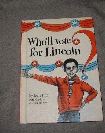 Who'll Vote for Lincoln? First edition by Fife, Dale published by Coward, McCann & Geoghegan, Inc. Hardcover
