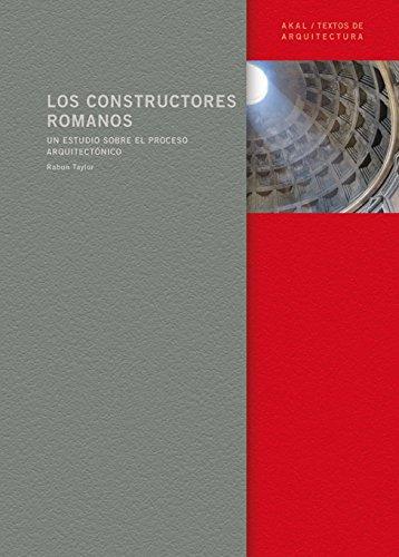 Los constructores romanos / Roman Builders (Textos De Arquitectura) (Spanish Edition) PDF