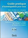 Guide pratique d'homéopathie pour tous : Traitements homéopathiiques simples des maladies courantes en l'absence du médecin