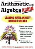 Arithmetic & Algebra Again- Leaving Math Anxiety Behind Forever by Immergut,Britta; Smith,Jean Burr. [2005,2nd Edition.] Paperback