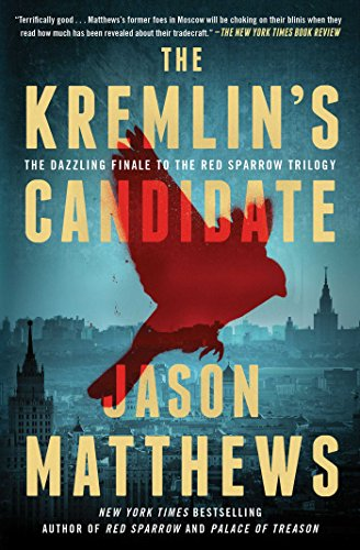 The Kremlin's Candidate: A Novel (The Red Sparrow Trilogy Book 3) ()