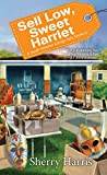 Sell Low, Sweet Harriet (A Sarah W. Garage Sale Mystery)