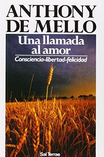 Una Llamada al Amor: Consciencia - Libertad - Felicidad (Spanish Edition) by Anthony de Mello - Mall Mello