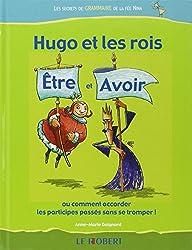 Hugo et les rois Etre et Avoir (Tome 1)