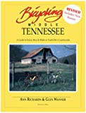 Bicycling Middle Tennessee: A Guide to Scenic Bicycle Rides in Nashville s Countryside (Fourth Edition)