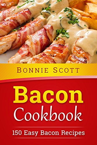 - Bacon Cookbook: 150 Easy Bacon Recipes