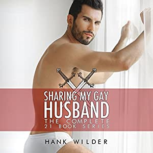 Sharing My Gay Husband: The Complete 21 Book Series Audiobook