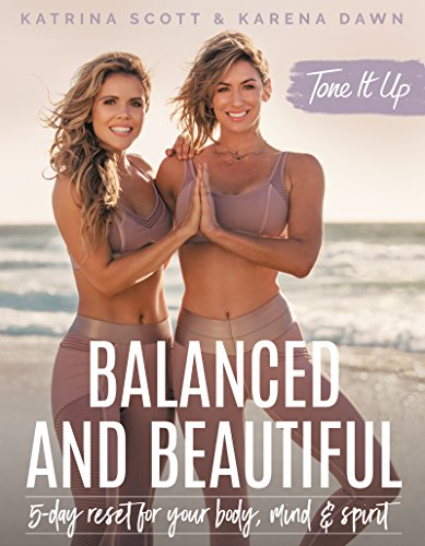 Tone It Up: Balanced and Beautiful: 5-Day Reset for Your Body, Mind, and Spirit ()
