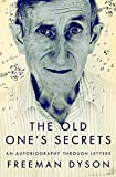 The Old One s Secrets: An Autobiography Through Letters
