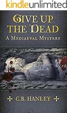 Give Up the Dead: A Mediaeval Mystery