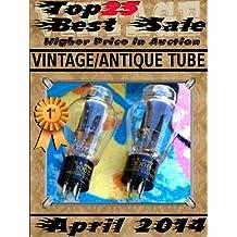 April 2014 - Vintage Antique Tube - Top25 Best Sale - Higher Price in Auction