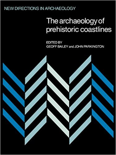 The Archaeology of Prehistoric Coastlines (New Directions in
