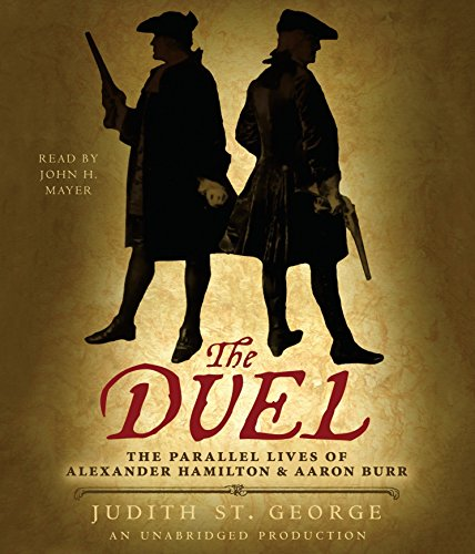 The Duel: The Parallel Lives of Alexander Hamilton and Aaron Burr by Listening Library (Audio)