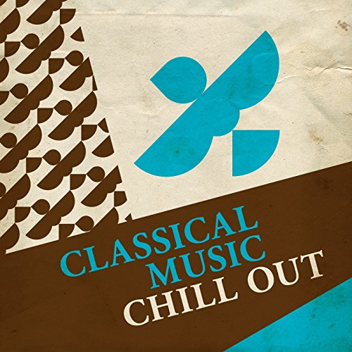 Classical Music Chill Out