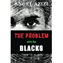 The Problem with the Blacks