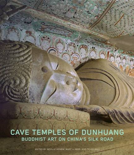 Cave Temples of Dunhuang: Buddhist Art on China's Silk Road