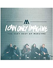 I Can Only Imagine: Very Best Of