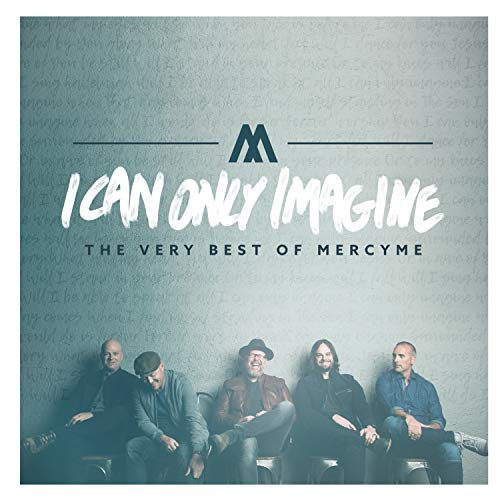 I Can Only Imagine - The Very Best of MercyMe ()