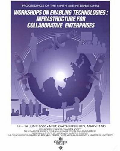 Proceedings IEEE 9th International Workshops on Enabling Technologies: Infrastructure for Collaborative Enterprises (Wet Ice 2000) : June 14-16, 2000 ... and Technology, Gaithersburg, Maryland, by IEEE
