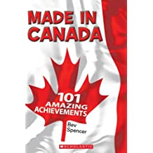 By Bev Spencer Made in Canada: 101 Amazing Achievements [Paperback]