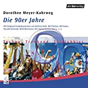 Die 90er Jahre: Techno, Treuhand, Teletubbies (Chronik des Jahrhunderts) | Dorothee Mayer-Kahrweg