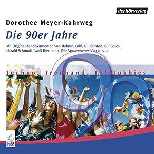 Die 90er Jahre: Techno, Treuhand, Teletubbies (Chronik des Jahrhunderts) Hörbuch