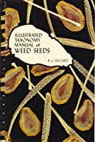 An Illustrated Taxonomy Manual of Weed Seed, Delorit, R. J., 0685390705