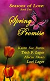 Spring Promise : Seasons of Love, Leger, Lori, 098571929X