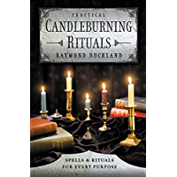 Practical Candleburning Rituals: Spells & Rituals for Every Purpose (Llewellyn's Practical Magick)